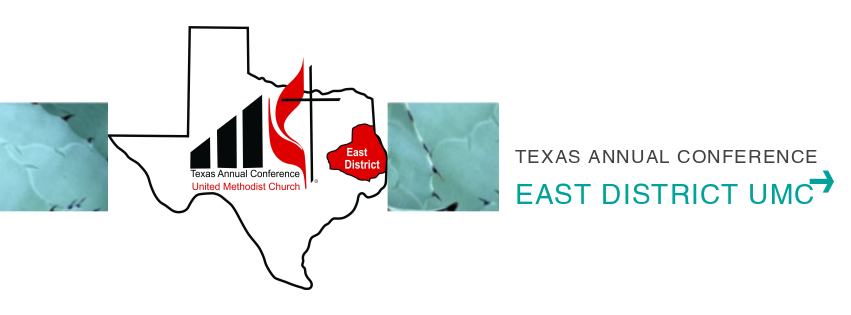 TEXAS EAST DISTRICT UMC